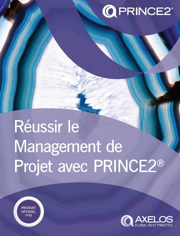 Reussir le management de projet avec prince2