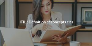 ITIL Definition et concepts