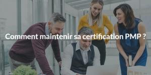 Comment maintenir sa certification PMP