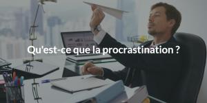 Qu'est-ce que la procrastination